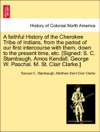 A Faithful History Of The Cherokee Tribe Of Indians From The Period Of Our First Intercourse With Them Down To The Present Time Etc Signed S C Stambaugh Amos Kendall George W Paschal M St Clair Clarke