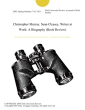 Christopher Murray. Sean O'casey, Writer At Work: A Biography (Book Review)