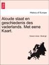 Aloude Staat En Geschiedenis Des Vaderlands Met Eene Kaart Tweede Deel Tweede Stuk