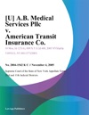 U AB Medical Services Pllc V American Transit Insurance Co