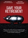 Save Your Retirement What To Do If You Havent Saved Enough Or If Your Investments Were Devastated By The Market Meltdown
