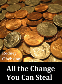 All the Change You Can Steal book