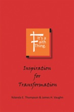 It's A Faith Thing: Inspiration For Transformation