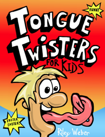 Tongue Twisters for Kids - Riley Weber book summary