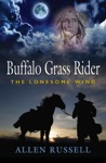 Buffalo Grass Rider - Episode One The Lonesome Wind