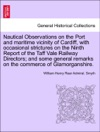 Nautical Observations On The Port And Maritime Vicinity Of Cardiff With Occasional Strictures On The Ninth Report Of The Taff Vale Railway Directors And Some General Remarks On The Commerce Of Glamorganshire