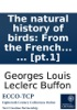 The Natural History Of Birds: From The French Of The Count De Buffon. Illustrated With Engravings; And A Preface, Notes, And Additions, By The Translator. In Nine Volumes. ... [pt.1]