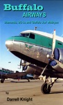 Buffalo Airways - Diamonds DC-3s And Buffalo Joe McBryan