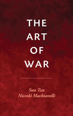The Art of War - Sun Tzu & Niccolò Machiavelli book