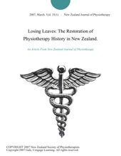 Losing Leaves: The Restoration Of Physiotherapy History In New Zealand.