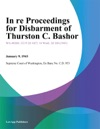 In Re Proceedings For Disbarment Of Thurston C Bashor