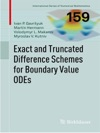 Exact And Truncated Difference Schemes For Boundary Value ODEs