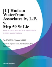 Hudson Waterfront Associates IV, L.P. V. MTP 59 St LLC