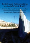 Beliefs And Policymaking In The Middle East  Analysis Of The Israeli-Palestinian Conflict