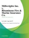 Millwrights Inc V Bituminous Fire  Marine Insurance Co