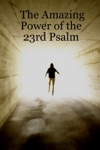 The Amazing Power Of The 23rd Psalm
