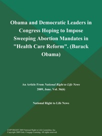 OBAMA AND DEMOCRATIC LEADERS IN CONGRESS HOPING TO IMPOSE SWEEPING ABORTION MANDATES IN