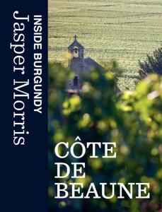 Inside Burgundy: Côte de Beaune Cover Book