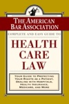 The ABA Complete And Easy Guide To Health Care Law