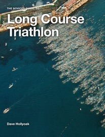 A NOVICES GUIDE TO LONG COURSE TRIATHLON