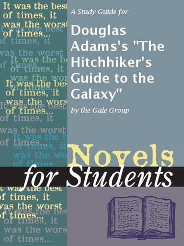 The Gale Group - A Study Guide for Douglas Adams's