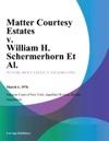 Matter Courtesy Estates V William H Schermerhorn Et Al
