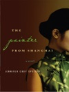 The Painter From Shanghai A Novel