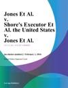 Jones Et Al V Shores Executor Et Al The United States V Jones Et Al