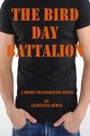 The Bird Day Battalion