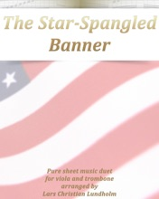 The Star-Spangled Banner Pure Sheet Music Duet For Viola And Trombone Arranged By Lars Christian Lundholm