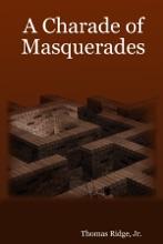 A Charade Of Masquerades