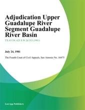 Adjudication Upper Guadalupe River Segment Guadalupe River Basin