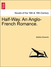 HALF-WAY. AN ANGLO-FRENCH ROMANCE. VOLUME I