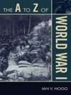 The A To Z Of World War I