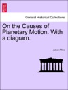 On The Causes Of Planetary Motion With A Diagram