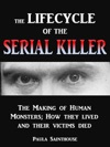 The Life Cycle Of The Serial Killer