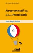 Kurzgrammatik für aktives Französisch