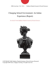 Changing School Environment: An Indian Experience (Report)