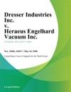 Dresser Industries Inc V Heraeus Engelhard Vacuum Inc
