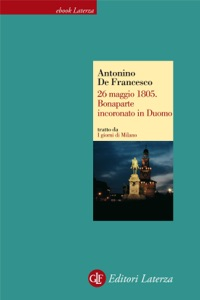 26 maggio 1805. Bonaparte incoronato in Duomo da Antonino De Francesco