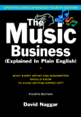 The Music Business (Explained in Plain English): Updated and Expanded Fourth Edition