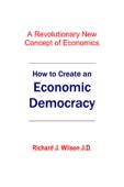 How to Create An Economic Democracy