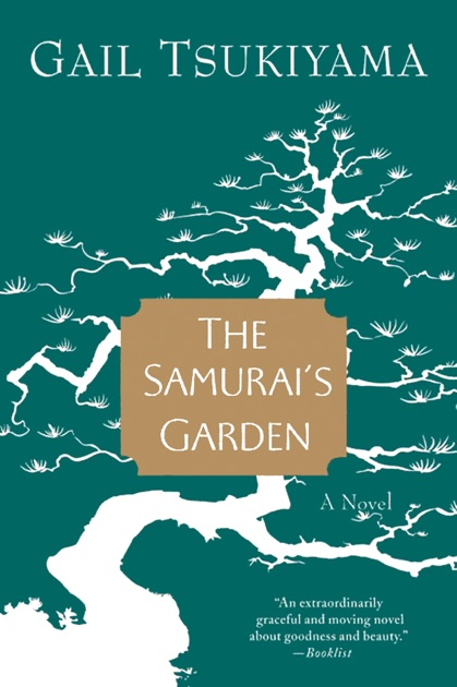 The Samurais Garden By Gail Tsukiyama On Apple Books
