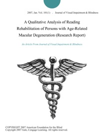 A Qualitative Analysis Of Reading Rehabilitation Of Persons With Age Related Macular Degeneration Research Report