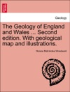 The Geology Of England And Wales  Second Edition With Geological Map And Illustrations