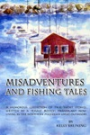 Misadventures And Fishing Tales