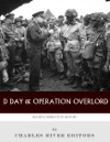 Decisive Moments In History D-Day  Operation Overlord