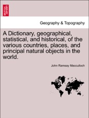 Download A Dictionary, geographical, statistical, and historical, of the various countries, places, and principal natural objects in the world. VOL. II, NEW EDITION