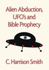Alien Abduction Ufos  Bible Prophecy