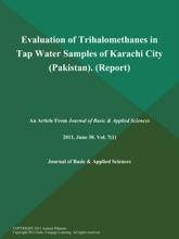 Evaluation Of Trihalomethanes In Tap Water Samples Of Karachi City (Pakistan) (Report)